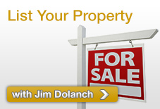 List Your Property with Jim Dolanch